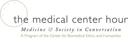 Image of the medical center hour medicine and society in conversation ;a program of center for biomedical ethics and humanities