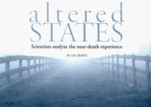 UVA Alumni Magazine Article on NDEs _Altered States: Scientists analyze the near-death experience, 2007
