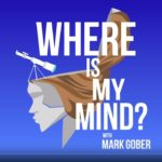 Where is My Mind? Podcast