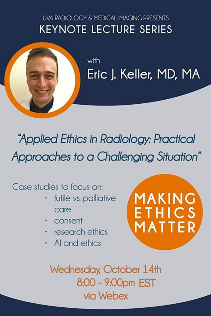 UVA Radiology Keynote Lecture Series with Dr. Eric J. Keller - Applied Ethics in Radiology